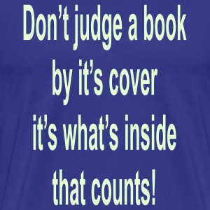 Royal blue dont_judge_a_book_by_its_cover T-Shirts - Men's Premium T-Shirt