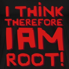 Black I Think Therefore I Am Root! T-Shirts