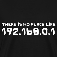 Black There is no place like 192.168.0.1 T-Shirts