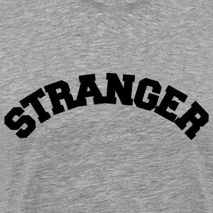 Heather grey Stranger Danger T-Shirts - Men's Premium T-Shirt