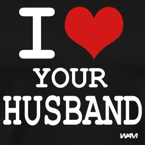 Black i love your husband by wam T-Shirts - Men's Premium T-Shirt