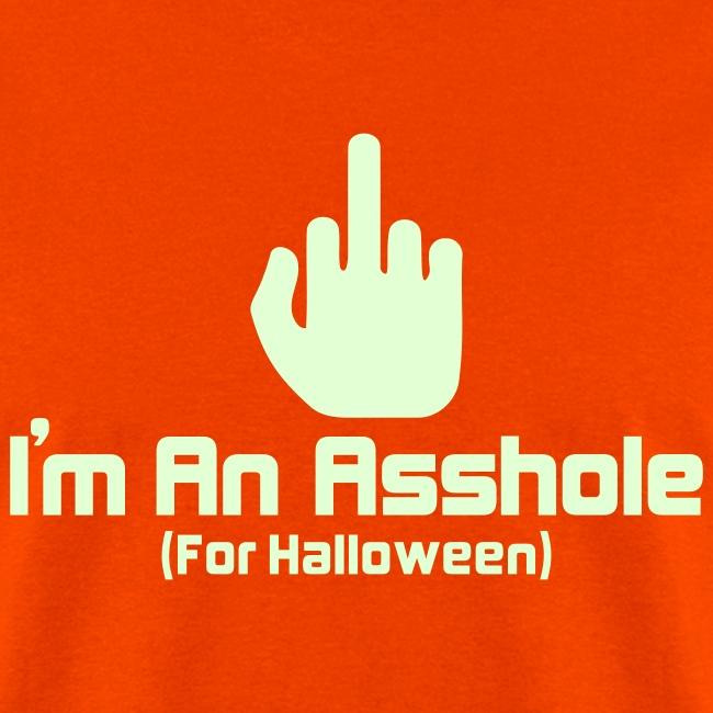 Im An Asshole For Halloween