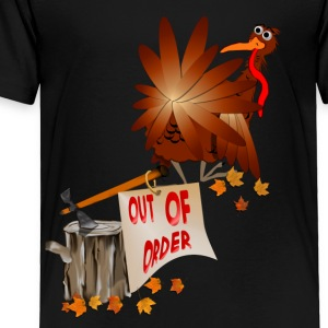 Out Of Order Thanksgiving - Toddler Premium T-Shirt