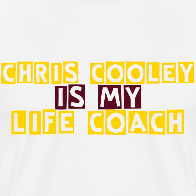 Chris Cooley is my Life Coach WHITE