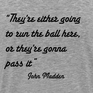 John Madden Obvious Quotes part two - Men's Premium T-Shirt