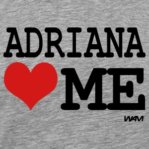 Heather grey adriana loves me by wam T-Shirts - Men's Premium T-Shirt