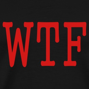 MEN`S HEAVYWEIGHT T-SHIRT - WTF by myblogshirt.com - Men's Premium T-Shirt