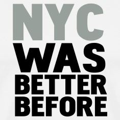 White nyc was better before T-Shirts