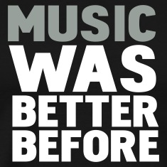 Black music was better before T-Shirts
