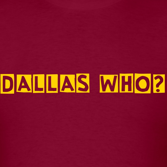 DALLAS WHO? Mens Tee