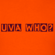 Design ~ UVA WHO? Mens Tee