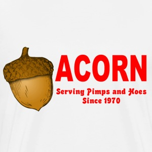 White Acorn Serving Pimps and Hoes Since 1970 T-Shirts - Men's Premium T-Shirt