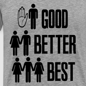 Ash  Good Better Best Sex T-Shirts - Men's Premium T-Shirt