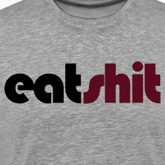 Heather grey eat shit insult shirt T-Shirts