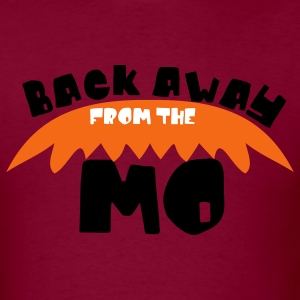Burgundy back away from the MO (Mustache) T-Shirts - Men's T-Shirt