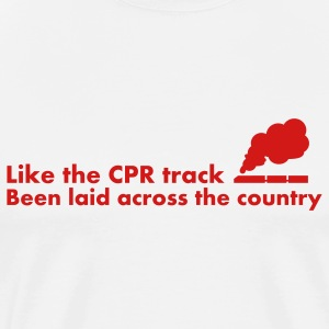 White Like the CPR track been laid across the country T-Shirts - Men's Premium T-Shirt