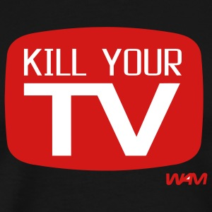 Black kill your tv by wam T-Shirts - Men's Premium T-Shirt