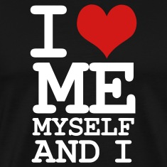 Black i love me myself and i T-Shirts