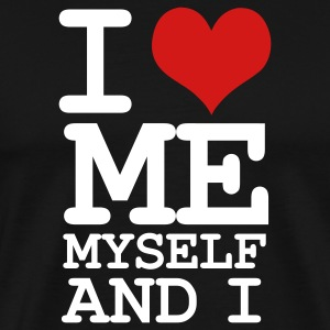 Black i love me myself and i T-Shirts - Men's Premium T-Shirt