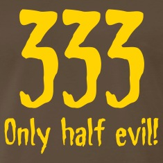 Chocolate 333 Only half evil (1c, Statements) T-Shirts