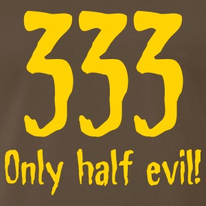 Chocolate 333 Only half evil (1c, Statements) T-Shirts - Men's Premium T-Shirt