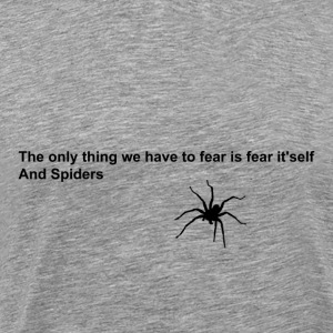 Fear and spiders quote [black design edition] - Men's Premium T-Shirt