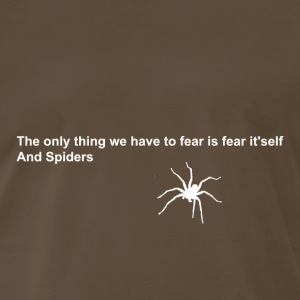 fear and spiders quote [white design] - Men's Premium T-Shirt