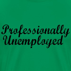 Professionally Unemployed - Men's Premium T-Shirt