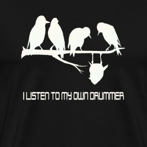 Hearing my own drummer-white - Men's Premium T-Shirt