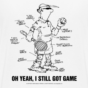 Tennis - Oh Yeah, I Still Got Game - Men's Premium T-Shirt