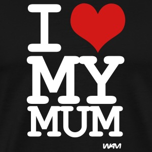 Black i love my mum by wam T-Shirts - Men's Premium T-Shirt