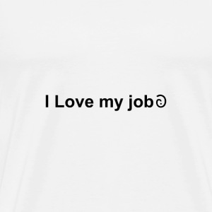 I Love my job - with SarcMark - Men's Premium T-Shirt