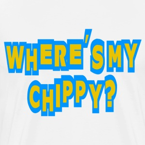 White Where's My Chippy T-Shirts - Men's Premium T-Shirt
