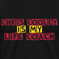 Design ~ Chris Cooley is my Life Coach BLACK