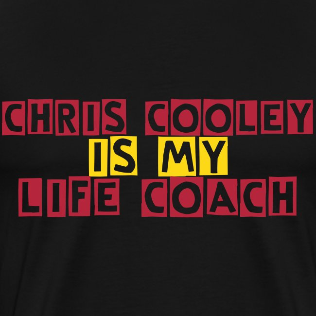 Chris Cooley is my Life Coach BLACK