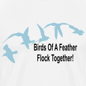 Natural birds_of_a_feather_flock_together T-Shirts - Men's Premium T-Shirt