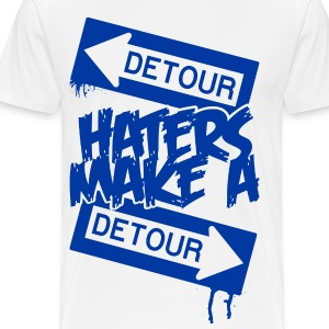 White DETOUR HATERS T-Shirts - Men's Premium T-Shirt