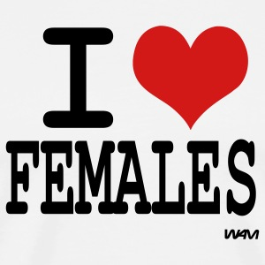 White i love females by wam T-Shirts - Men's Premium T-Shirt