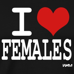 Black i love females by wam T-Shirts - Men's Premium T-Shirt