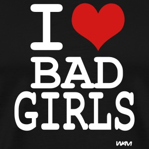 Black i love bad girls by wam T-Shirts - Men's Premium T-Shirt