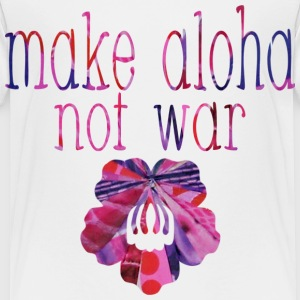 White make aloha not war Toddler Shirts - Toddler Premium T-Shirt