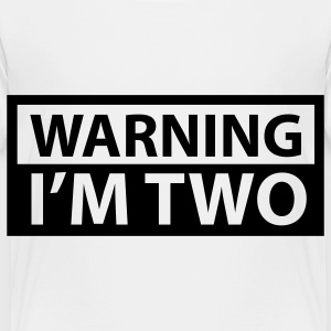 White Warning I'm Two Toddler Shirts - Toddler Premium T-Shirt