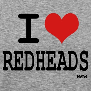 Heather grey i love redheads by wam T-Shirts - Men's Premium T-Shirt