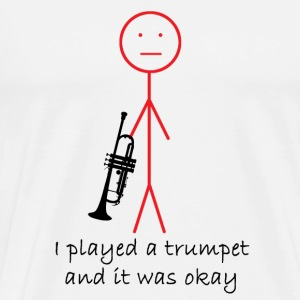 White I Played a Trumpet T-Shirts - Men's Premium T-Shirt