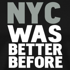 Black nyc was better before T-Shirts