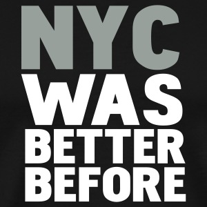 Black nyc was better before T-Shirts - Men's Premium T-Shirt