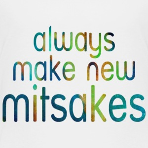 White always make new MITSAKES (MISTAKES) Toddler Shirts - Toddler Premium T-Shirt