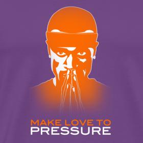 Design ~ Make Love to Pressure T-Shirt - Men's Heavyweight