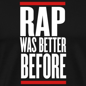 Black rap was better before T-Shirts - Men's Premium T-Shirt