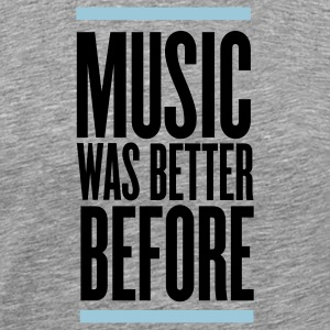 Ash music was better before T-Shirts - Men's Premium T-Shirt